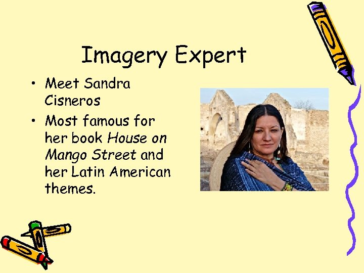 Imagery Expert • Meet Sandra Cisneros • Most famous for her book House on