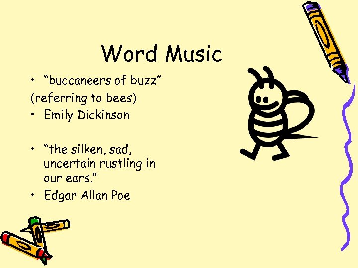 """Word Music • """"buccaneers of buzz"""" (referring to bees) • Emily Dickinson • """"the"""