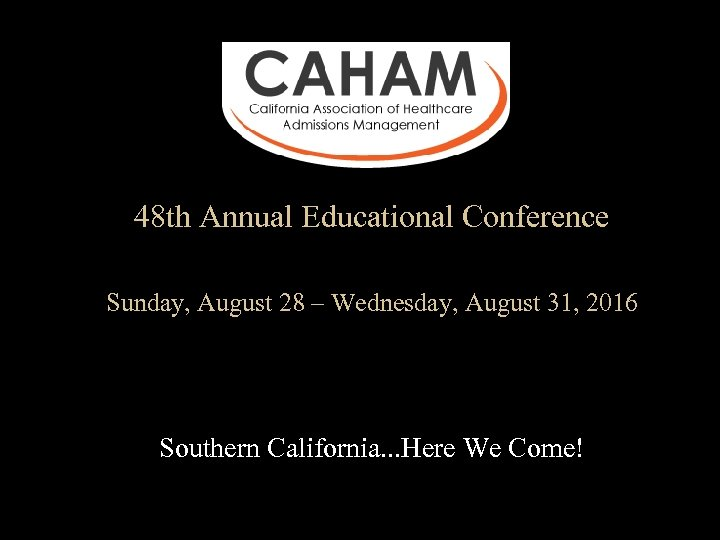 48 th Annual Educational Conference Sunday, August 28 – Wednesday, August 31, 2016 Southern