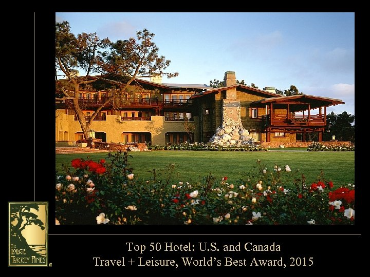 Top 50 Hotel: U. S. and Canada Travel + Leisure, World's Best Award, 2015