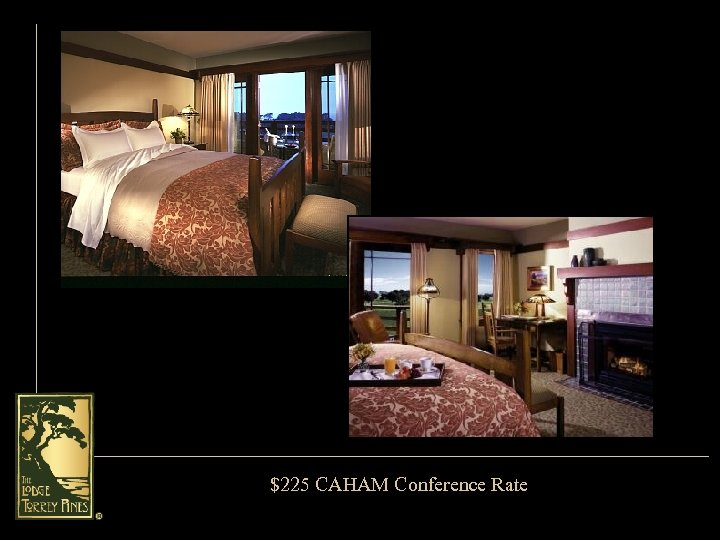 $225 CAHAM Conference Rate