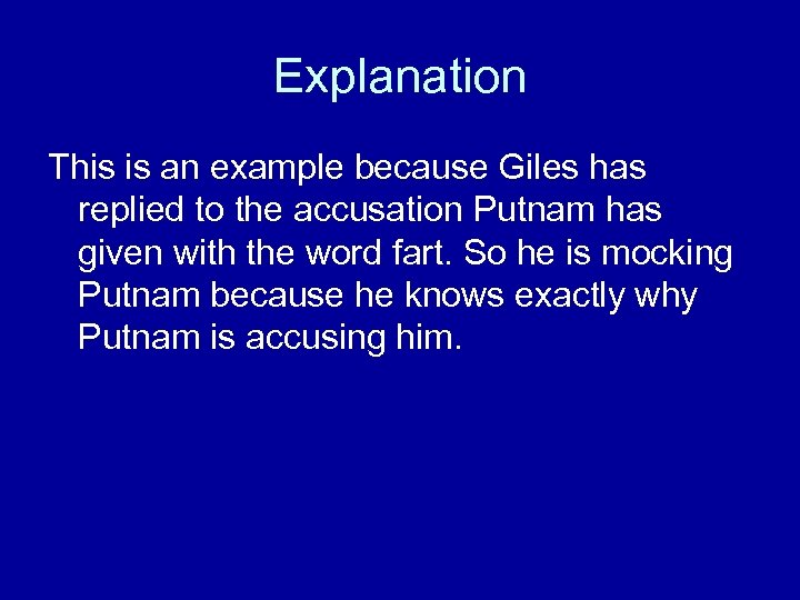 Explanation This is an example because Giles has replied to the accusation Putnam has