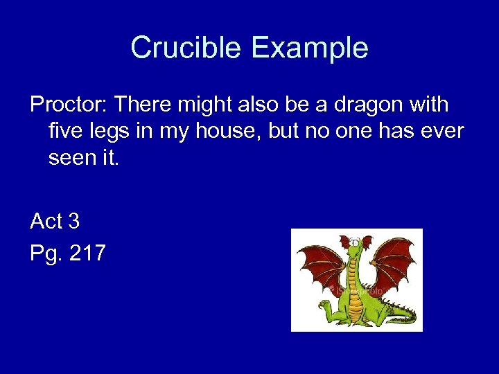Crucible Example Proctor: There might also be a dragon with five legs in my