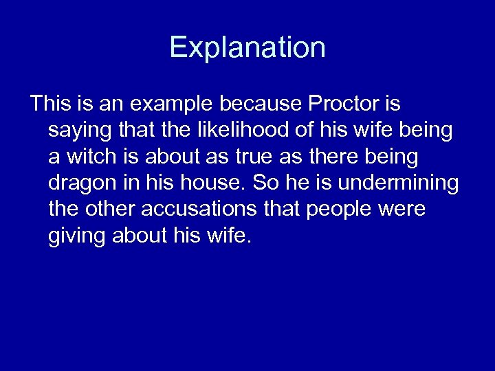 Explanation This is an example because Proctor is saying that the likelihood of his