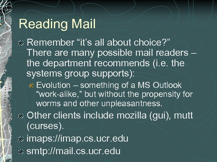 "Reading Mail Remember ""it's all about choice? "" There are many possible mail readers"