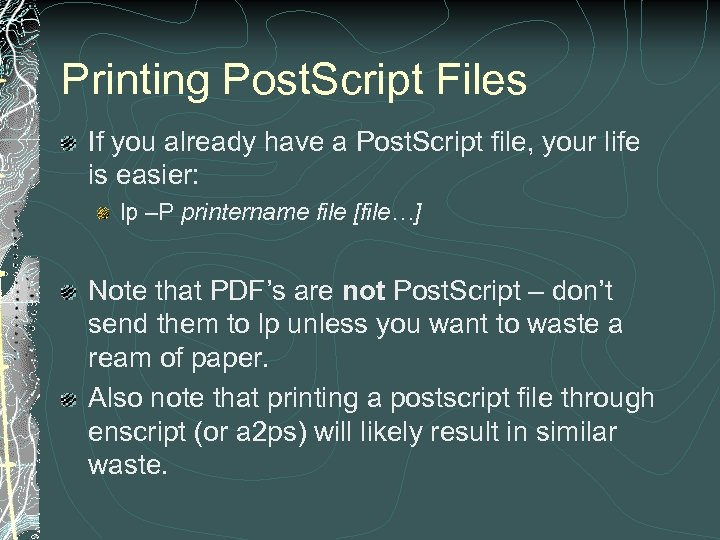 Printing Post. Script Files If you already have a Post. Script file, your life