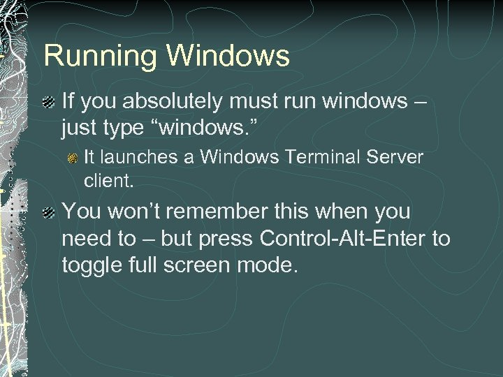 "Running Windows If you absolutely must run windows – just type ""windows. "" It"