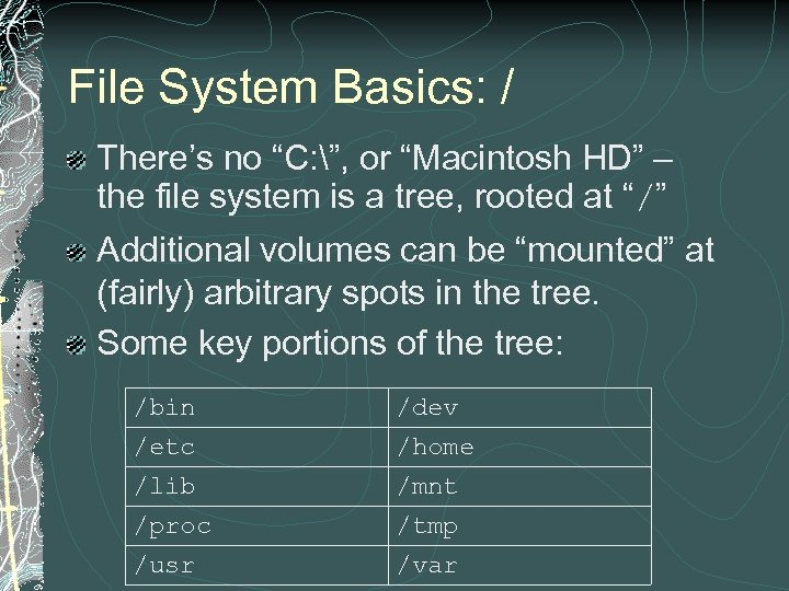 "File System Basics: / There's no ""C: "", or ""Macintosh HD"" – the file"