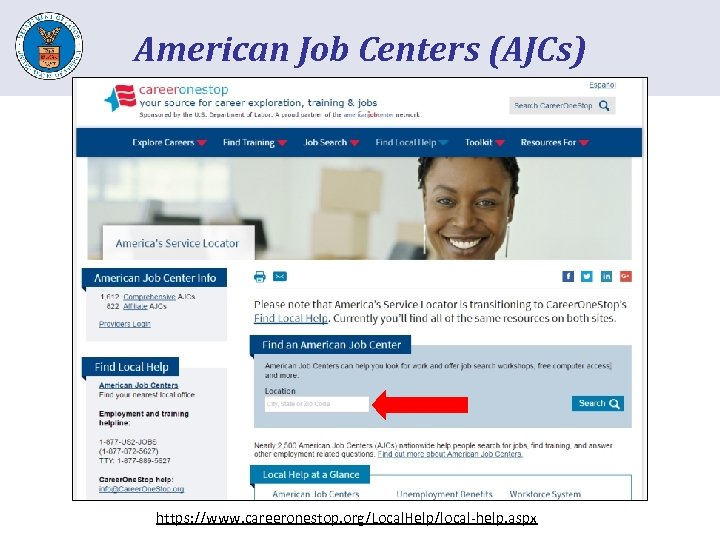 American Job Centers (AJCs) https: //www. careeronestop. org/Local. Help/local-help. aspx