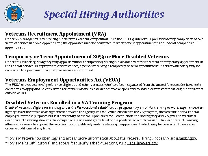 Special Hiring Authorities Veterans Recruitment Appointment (VRA) Under VRA, an agency may hire eligible