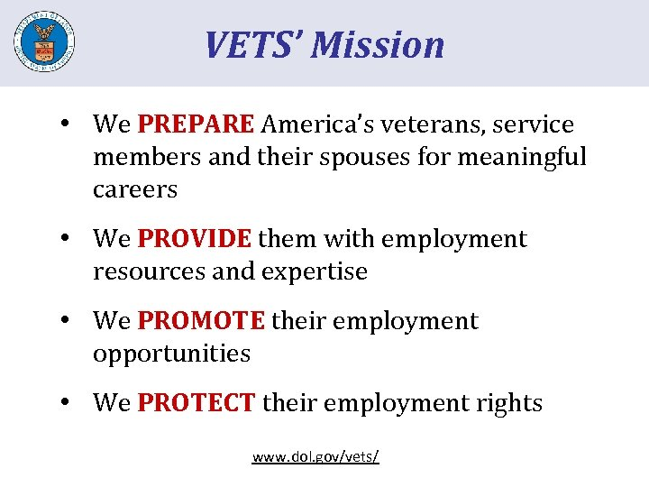 VETS' Mission • We PREPARE America's veterans, service members and their spouses for meaningful
