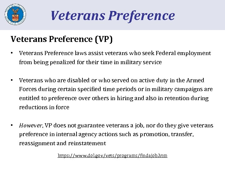 Veterans Preference (VP) • Veterans Preference laws assist veterans who seek Federal employment from