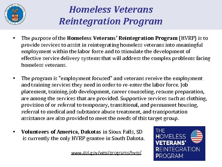 Homeless Veterans Reintegration Program • The purpose of the Homeless Veterans' Reintegration Program (HVRP)