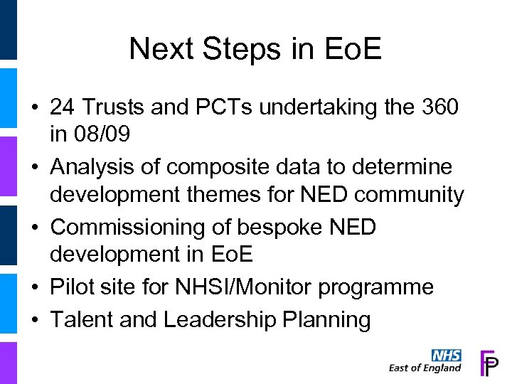 Next Steps in Eo. E • 24 Trusts and PCTs undertaking the 360 in
