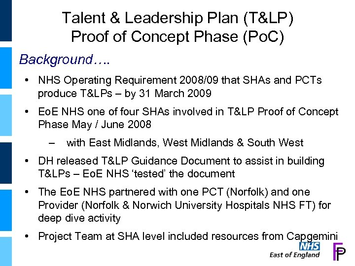 Talent & Leadership Plan (T&LP) Proof of Concept Phase (Po. C) Background…. • NHS
