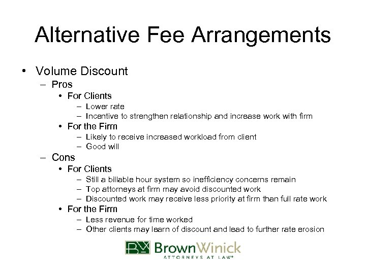 Alternative Fee Arrangements • Volume Discount – Pros • For Clients – Lower rate
