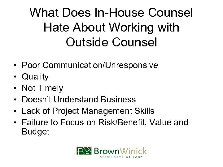 What Does In-House Counsel Hate About Working with Outside Counsel • • • Poor