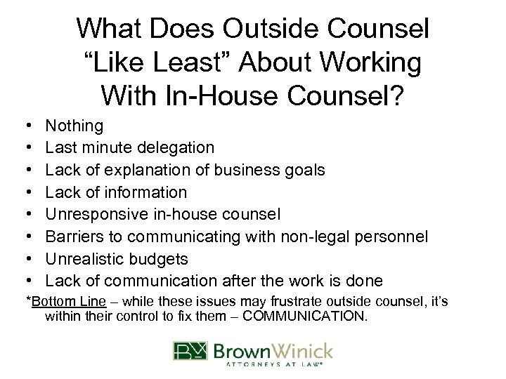 """What Does Outside Counsel """"Like Least"""" About Working With In-House Counsel? • • Nothing"""