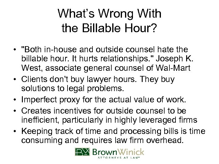 What's Wrong With the Billable Hour? •