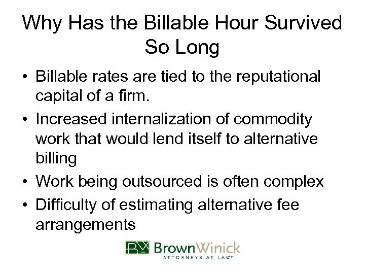 Why Has the Billable Hour Survived So Long • Billable rates are tied to