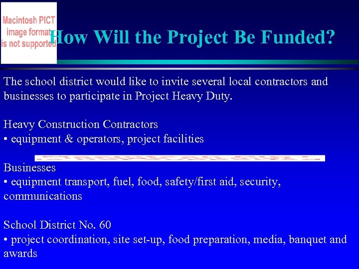 How Will the Project Be Funded? The school district would like to invite several