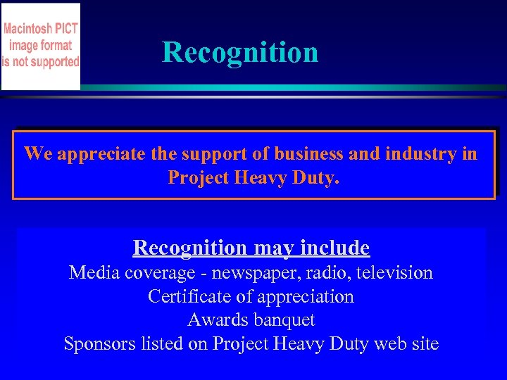 Recognition We appreciate the support of business and industry in Project Heavy Duty. Recognition