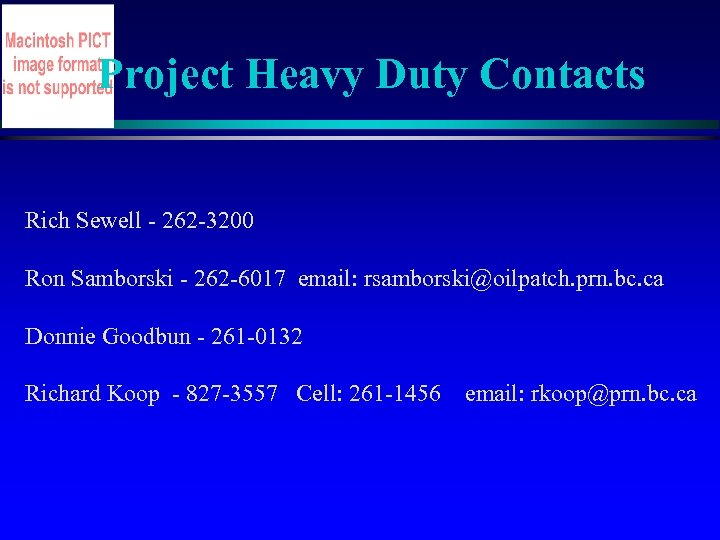 Project Heavy Duty Contacts Rich Sewell - 262 -3200 Ron Samborski - 262 -6017