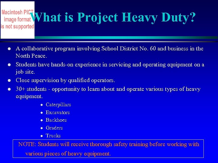 What is Project Heavy Duty? l l A collaborative program involving School District No.