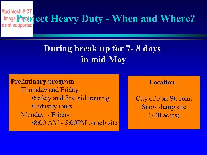 Project Heavy Duty - When and Where? During break up for 7 - 8