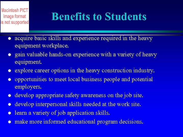 Benefits to Students l l l l acquire basic skills and experience required in