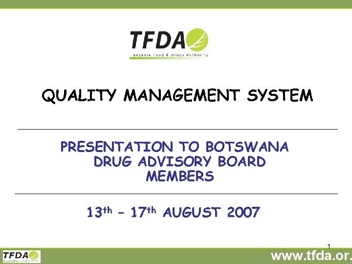 QUALITY MANAGEMENT SYSTEM PRESENTATION TO BOTSWANA DRUG ADVISORY BOARD MEMBERS 13 th – 17