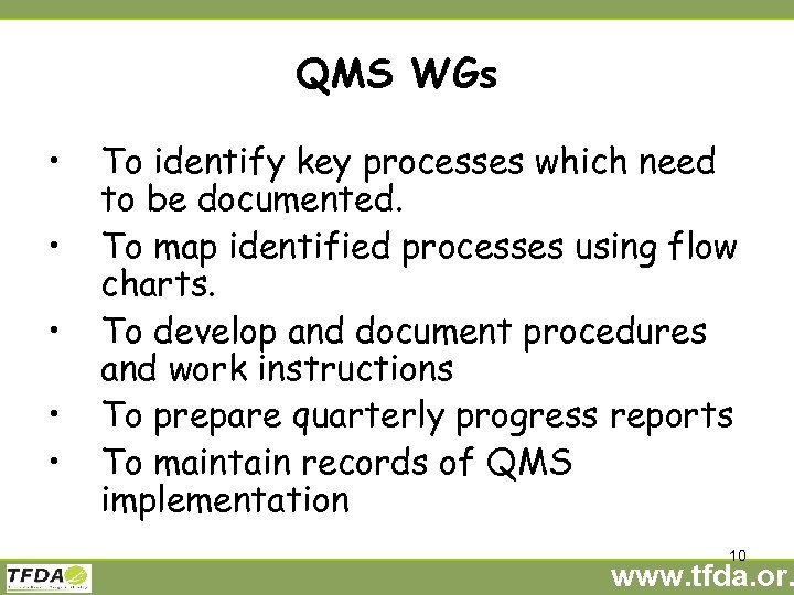 QMS WGs • • • To identify key processes which need to be documented.
