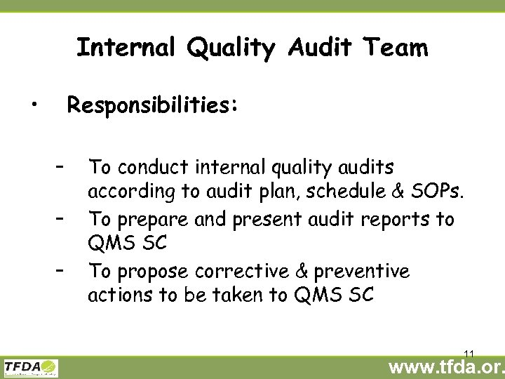 Internal Quality Audit Team • Responsibilities: – – – To conduct internal quality audits