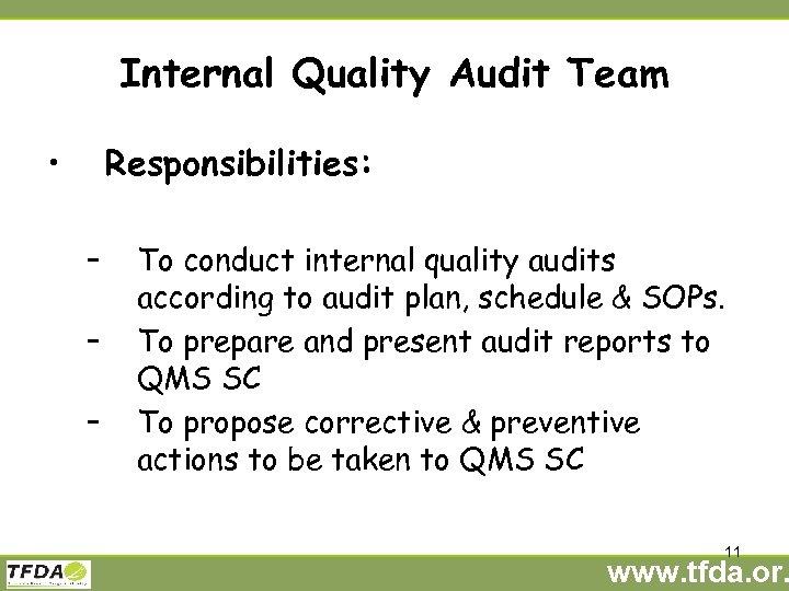 Internal Quality Audit Team • Responsibilities: – – – To conduct internal quality audits