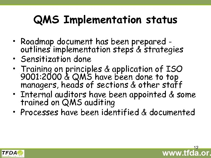QMS Implementation status • Roadmap document has been prepared outlines implementation steps & strategies