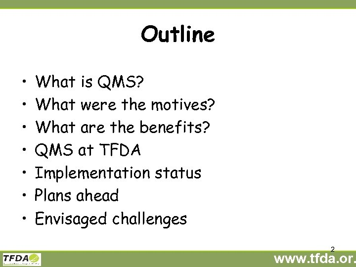 Outline • • What is QMS? What were the motives? What are the benefits?