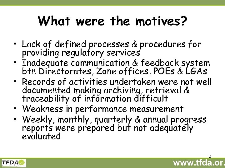 What were the motives? • Lack of defined processes & procedures for providing regulatory