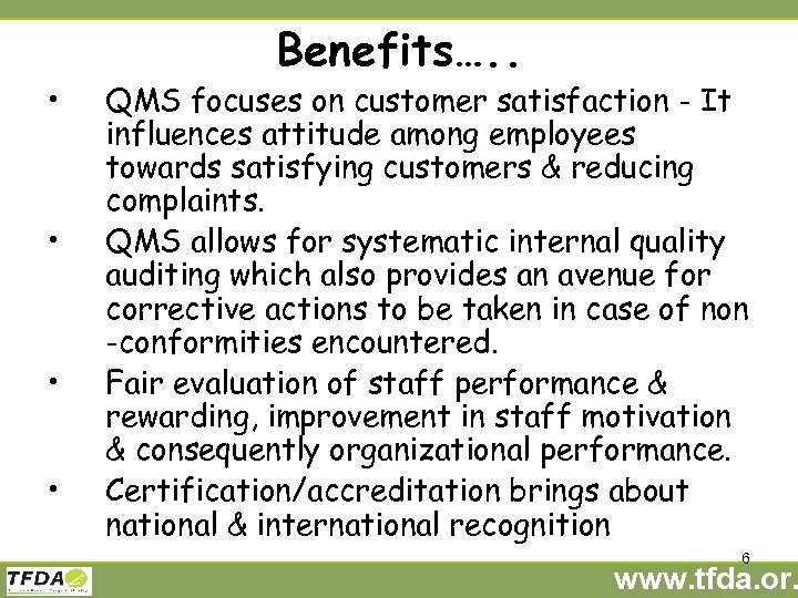 • • Benefits…. . QMS focuses on customer satisfaction - It influences attitude