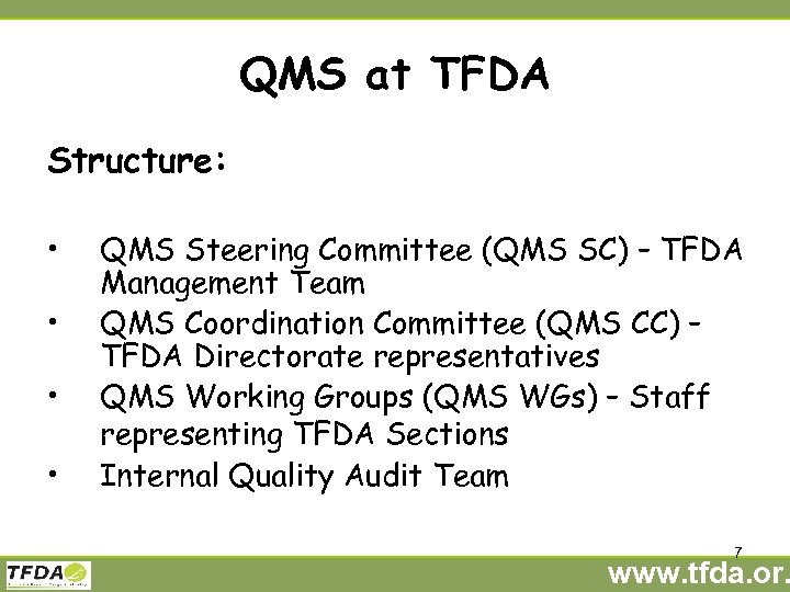 QMS at TFDA Structure: • • QMS Steering Committee (QMS SC) – TFDA Management