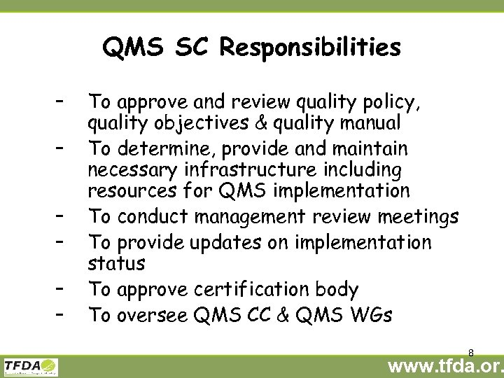 QMS SC Responsibilities – – – To approve and review quality policy, quality objectives