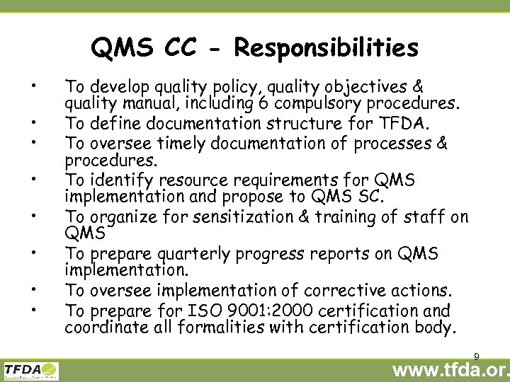 QMS CC - Responsibilities • • To develop quality policy, quality objectives & quality