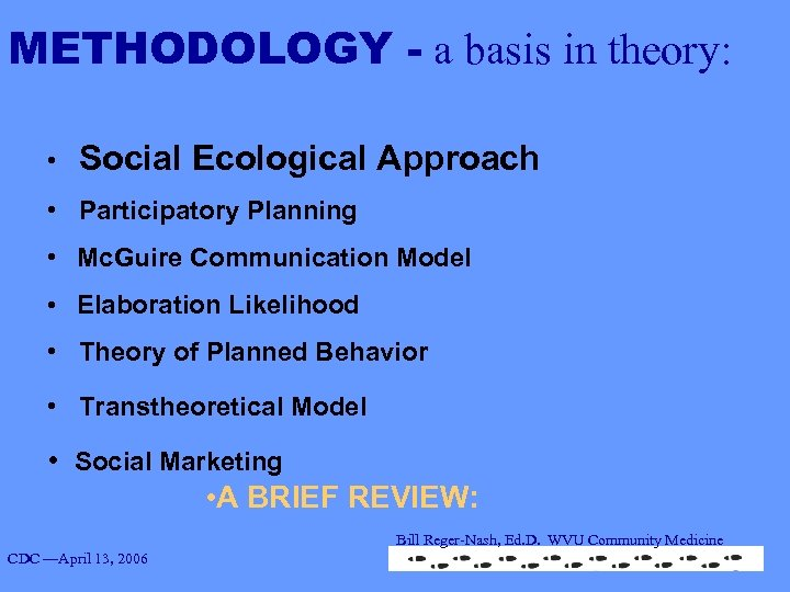 METHODOLOGY - a basis in theory: • Social Ecological Approach • Participatory Planning •