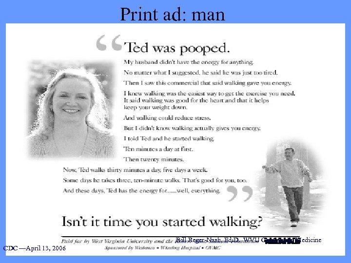 Print ad: man Bill Reger-Nash, Ed. D. WVU Community Medicine CDC —April 13, 2006