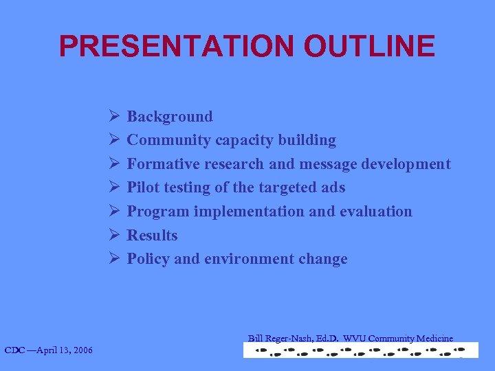 PRESENTATION OUTLINE Ø Ø Ø Ø Background Community capacity building Formative research and message