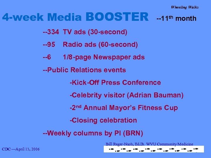 4 -week Media BOOSTER Wheeling Walks --11 th month --334 TV ads (30 -second)