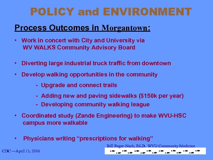 POLICY and ENVIRONMENT Process Outcomes in Morgantown: • Work in concert with City and