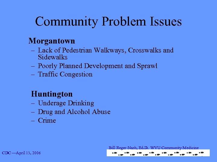 Community Problem Issues Morgantown – Lack of Pedestrian Walkways, Crosswalks and Sidewalks – Poorly
