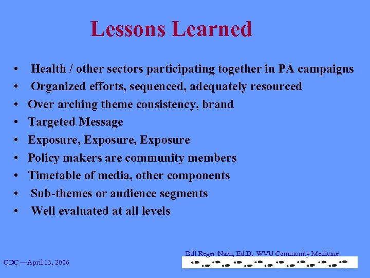 Lessons Learned • • • Health / other sectors participating together in PA campaigns