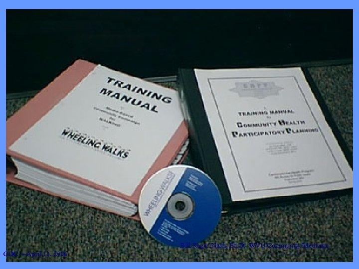 Bill Reger-Nash, Ed. D. WVU Community Medicine CDC —April 13, 2006