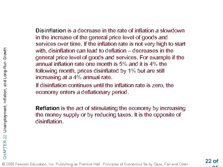 CHAPTER 22 Unemployment, Inflation, and Long-Run Growth Disinflation is a decrease in the rate